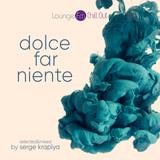 DOLCE FAR NIENTE #043 @ LOUNGE FM CHILLOUT (SPECIAL GUEST SET BY MONTE  LA RUE)