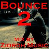 BOUNCE 2 Mix by Zidroh Music