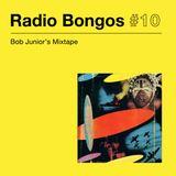 Radio Bongos #10- Bob Junior's Mixtape