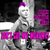 Don't Cut My Mohawk - A Spanish 80s Punk Rock Mixtape