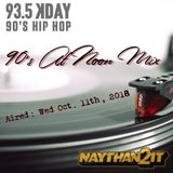 90's At Noon Mix on 93.5 KDAY: Aired Wed 10-11-18