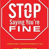 Stop Saying You're Fine - Discover a More Powerful You (Unabridged) - Mel Robbins Full Audiobook