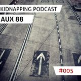 AUX88 Live @ Kidnapping Podcast #005