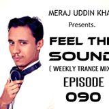 Meraj Uddin Khan Pres. Feel The Sound Ep. 090