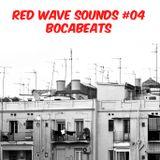 RED WAVE SOUNDS #04 BOCABEATS