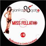 MISS FELLATIO (dedicated to Linda Lovelace) DEE JAY GIANFRANCO GATTO