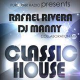 Raffie Rivera | DJ Manny - Classic House Session