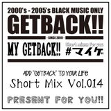 MY GETBACK!! Vol.014 Mixed By OTK & DJ WATARU - Sunny Day West Coast Mix-
