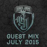 Bad Jam Guest Mix July 2015