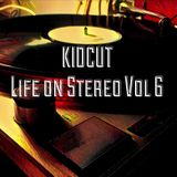 KIDCUT - Life on Stereo Vol. 6