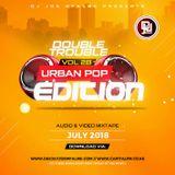 The Double Trouble Mixxtape 2018 Volume 28 Urban Pop Edition