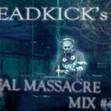 Dreadkick`s Total Massacre Mix #4