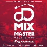 Dr. Dominic - Mix Master Vol. 2 (Pop, Dancehall, Soca Hits)