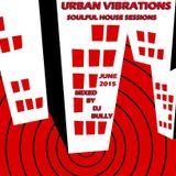 UV SOULFUL HOUSE SESSIONS~DJ BULLY~JUNE15