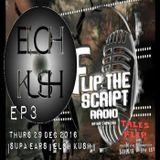 Tales from the Flip EP3 || SUPA EARS | ELOH KUSH ||