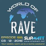 Slipmatt - World Of Rave #188