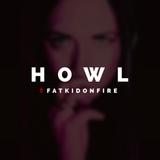 Howl x FatKidOnFire mix