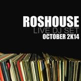 RosHouse Live Dj Set October 2K14