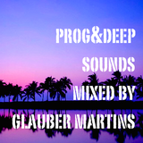 Deep&Prog PodCast - Mixed By DJ Glauber Martins