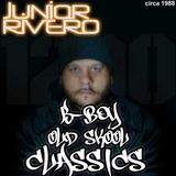 DJ JUNIOR RIVERO - B-BOY OLD SKOOL CLASSICS - CIRCA 1988