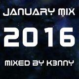 JANUARY MIX 2016 - MIXED BY K3NNY