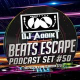 DJ AddikT - Beats Escape #50 [PodCasT SET]