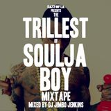 East of LA presents The Trillest of Soulja Boy mixed by DJ Jimbo Jenkins