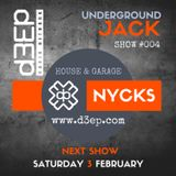 NYCKS - UNDERGROUND JACK Show #4 - D3EP Radio