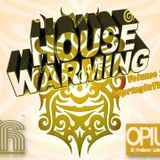 House Warming Volume 2 #SpringInTheStep Mixed by Opium