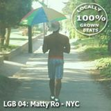 LGB04: Matty Ro - NYC