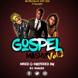 THE GOSPEL MASHUP VOL.2[2017 HITS][DJ NALEZ][Brotherhooddjz]