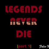Legends never die  1 