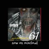 tattboy's Mix No. 61 ~ EXPERIMENTAL Mash-Up ~Classics Destroyed..!!  ~ Deep Progressive ElectroClub