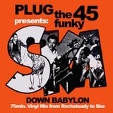 SKA down Babylon mixed by Plug-The Funky45
