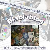 Blablablog #16 - Kevin et le blog Lesmusicultesdekevin