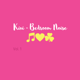 Kixi - Bedroom Noise Vol.1