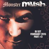 Monster Mush - Dj Set - Part 3