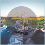 Magic Wishes by Vladimir // Episode 11