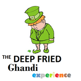 The Deep Fried Ghandi Experience 18/03/14