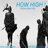 How High! - African Beat Mix (Re-Post)