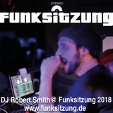 DJ Robert Smith @ Funksitzung Köln 2018 --> www.funksitzung.com