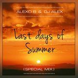 Alexo B & Dj Alex - Last days of Summer (Special Mix)