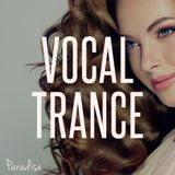 Paradise - Amazing Vocal Trance (March 2018 Mix #97)