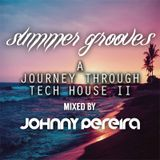 Summer Grooves A Journey Through Tech House II mixed by Johnny Pereira