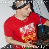 Matt G ( Remedy ) - AudioAddictz Live Teaser Mix