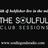 the soulful house sessions live in mix with dj bobfisher on soul segends radio