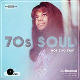 70s Soul: Not Too Fast