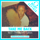 Take Me Back - Vol.7 - The Workout Edition (Old School House) - @DJScyther