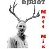 DJRiot - MattMix