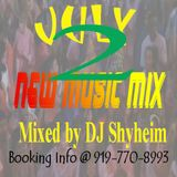 July New Music Mix 2 mixed  by DJ Shyheim